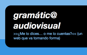 GramáTIC@ Audiovisual